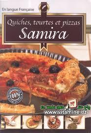 samira cuisine pizza samira quiches tourtes et pizzas livres cuisine