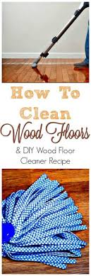 the best way to clean hardwood floors cleaning toss it