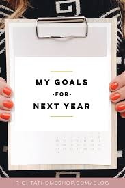 my 2016 goals business life u0026 more u2014 right at home