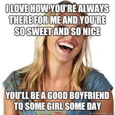 Sweet Memes For Boyfriend - i love how you re always there for me and you re so sweet and so