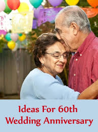 60th wedding anniversary ideas ideas for 60th wedding anniversary how to celebrate 60th wedding