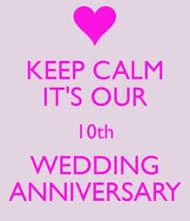 10th year wedding anniversary keep calm it s our 10th wedding anniversary misc
