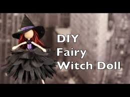 Vintage Kitchen Witch Doll by Diy Halloween Decorations Witch Fairy Doll Tutorial Youtube