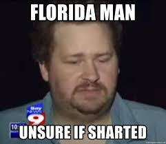 Unsure Meme - florida man unsure if sharted sad florida trailer park man
