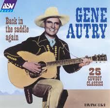 back in the saddle again asv living era gene autry songs