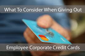 what to consider when giving out employee corporate credit cards