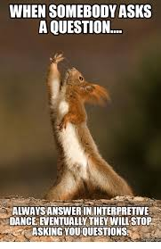 Dance Meme - 25 best memes about interpretive dance squirrel interpretive