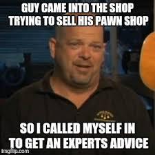 Pawn Star Memes - rick from pawn stars memes imgflip
