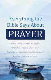 everything the bible says about prayer baker publishing