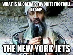 New York Jets Memes - what is al qaeda s favorite football team the new york jets