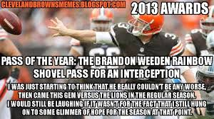Brandon Weeden Memes - the cleveland browns memes award for pass of the year goes to