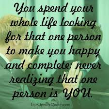 What Can I Do To Make You Happy Meme - are you looking for that one person to make you happy eye opener
