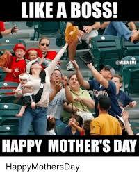 Happy Boss S Day Meme - like a boss happy mother s day happymothersday meme on me me