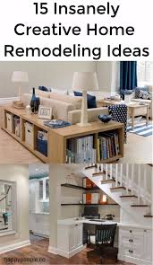 Creative Design Home Remodeling Not Miss These 15 Insanely Creative Home Remodeling Ideas
