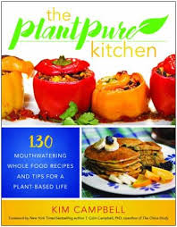 cbell kitchen recipe ideas the plantpure kitchen 130 mouthwatering whole food recipes and