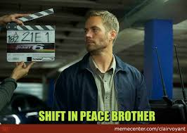 Walker Meme - r i p paul walker by clairvoyant meme center