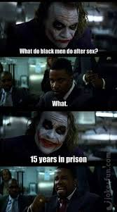 Funny Sex Joke Memes - joke4fun memes what do black men do after sex