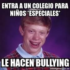 Memes De Bullying - bad luck brian memes