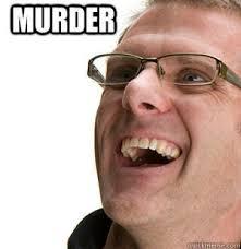 Murder Meme - murder murder los santos roleplay
