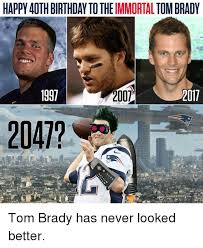 happy 40th birthday to the immortal tom brady 2007 017 2047 tom
