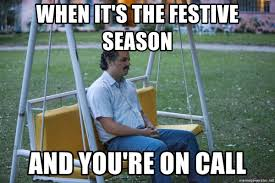 Pablo Escobar Memes - when it s the festive season and you re on call sad pablo escobar