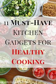 11 must have kitchen gadgets for healthy cooking u2022 healthy helper