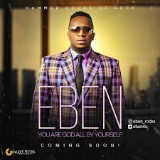 Design By Yourself by Download Music Eben You Are God All By Yourself Kingdomboiz