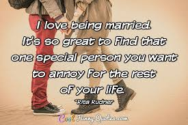 great marriage quotes i being married it s so great to find that one special