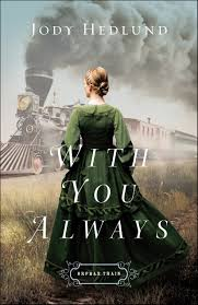 new release with you always orphan train book 1 by jody hedlund