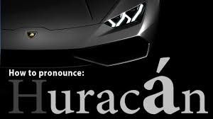 how to pronounce lamborghini gallardo how do you pronounce huracán speaker version lamborghini