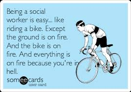 Social Worker Meme - being a social worker is easy like riding a bike except the