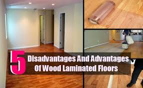 disadvantages and advantages of wood laminated floors home so good