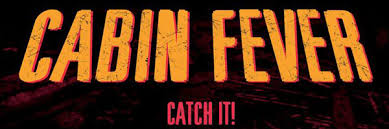 eli roth s cabin fever remake trailer is a real thing collider