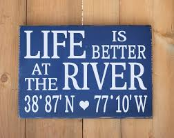 personalized river house sign life is better at on the river personalized river house sign life is better at on the river latitude longitude gps river house decorsummer sayingscamping