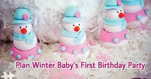 ideas for baby s birthday how to plan winter baby s birthday party indian baby