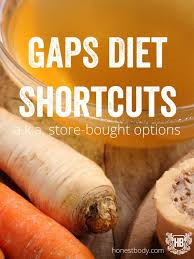 gaps diet shortcuts a k a store bought options gaps diet