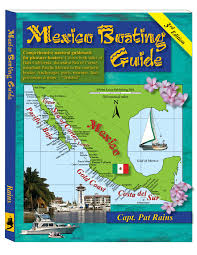 Baja Mexico Map by Mexico U0026 Central America Boating Guides Mexico Boating Guide