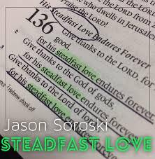 Christian Halloween Poem What Is U0027steadfast Love U0027 Jason Soroski Christian Blog