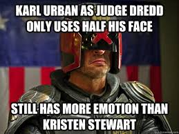 Meme Urban - karl urban as judge dredd only uses half his face still has more