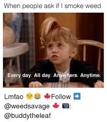 Weed Smoking Meme - 25 best memes about smoking weed smoking weed memes
