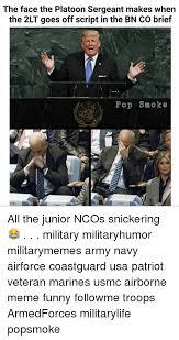 Meme Script - the face the platoon sergeant makes when the 2lt goes off script