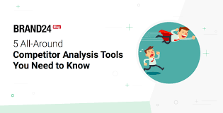 All You Need To Know by 5 All Around Competitor Analysis Tools You Need To Know Brand24 Blog