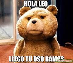 Leo Season Meme - hola leo llego tu oso ramos meme ted 58666 memeshappen