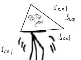 Scalene Triangle Meme - scal scal scal ah the scalene triangle know your meme