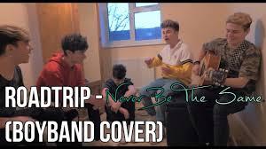 Boy Band Meme - roadtrip never be the same boyband cover youtube