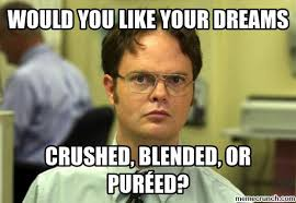 Dream Meme - crushed