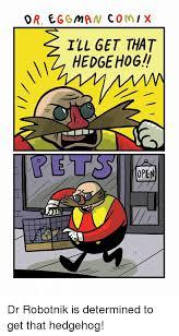 Eggman Meme - or eggman comix i ll get that hedge hog opem hedgehog meme on