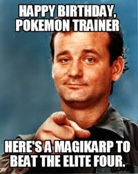 Pokemon Birthday Meme - meme maker happy birthday pokemon trainer heres a magikarp to beat