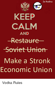 Make Keep Calm Memes - za rodinu keep calm and soviet union make a stronk economic union