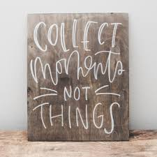 wooden signs decor collect moments not things wood sign wood signs decoration and